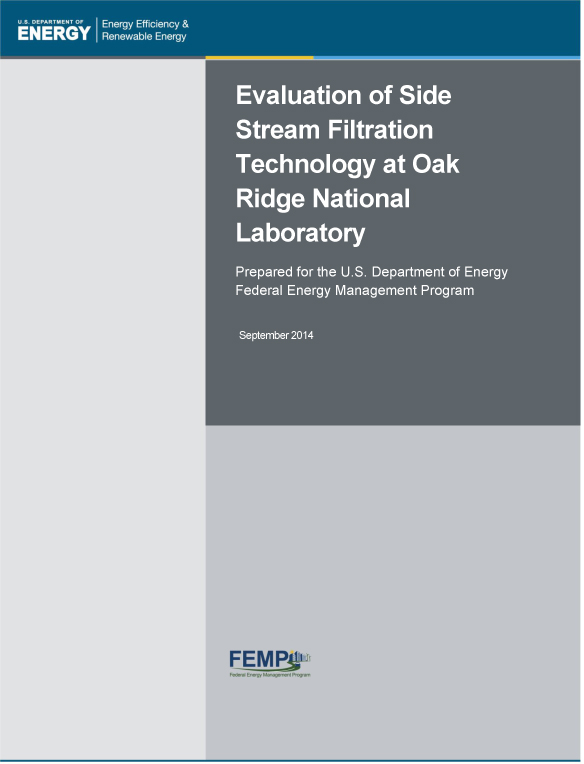 FEMP paper: Evaluation of Side Stream Filtration Technology at Oak Ridge National Laboratory