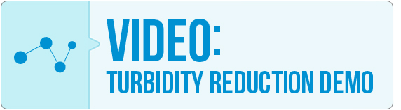 Video: Turbidity Reduction Demo